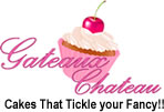 Gateaux Chateau - Cakes that Tickle your Fancy!!